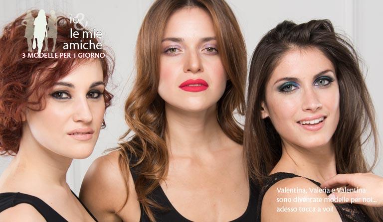 io & le mie amiche: 3 modelle per 1 giorno!